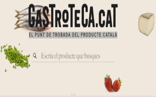 GASTROTECA.CAT EL PUNT DE TROBADA DEL PRODUCTE CATALÀ